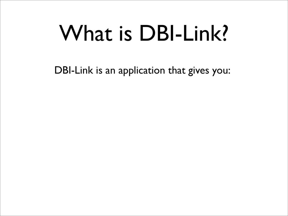 DBI-Link is an