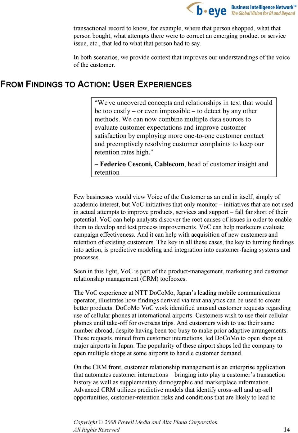 FROM FINDINGS TO ACTION: USER EXPERIENCES We've uncovered concepts and relationships in text that would be too costly or even impossible to detect by any other methods.