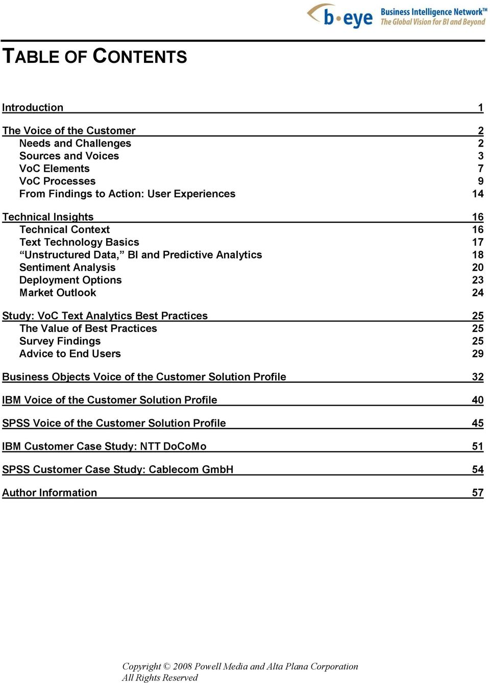 VoC Text Analytics Best Practices 25 The Value of Best Practices 25 Survey Findings 25 Advice to End Users 29 Business Objects Voice of the Customer Solution Profile 32 IBM Voice of the
