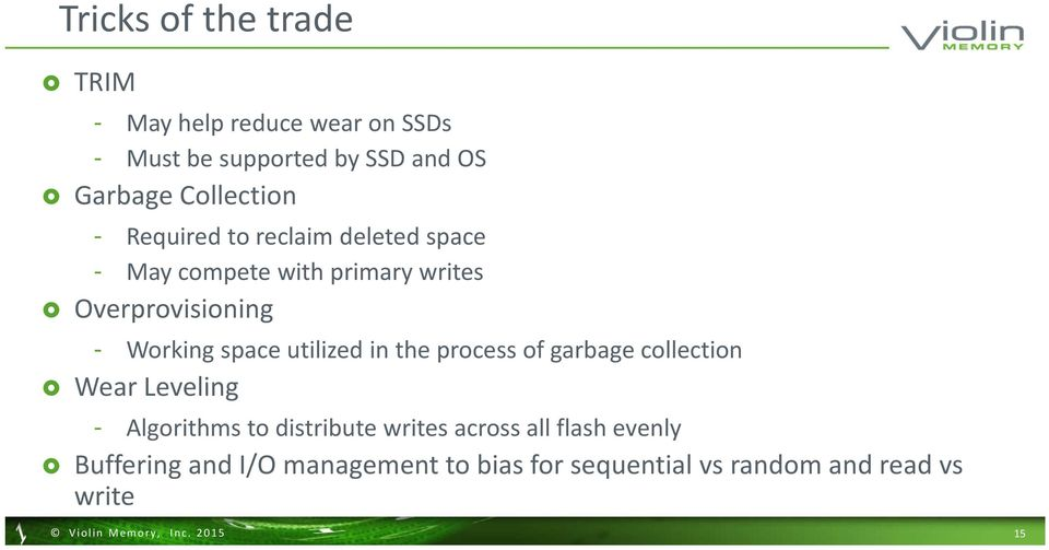 Working space utilized in the process of garbage collection Wear Leveling - Algorithms to distribute