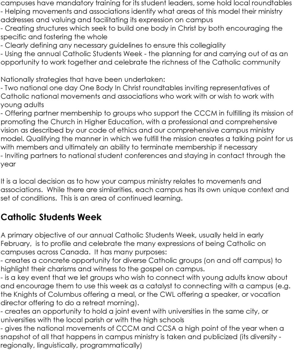 to ensure this collegiality - Using the annual Catholic Students Week - the planning for and carrying out of as an opportunity to work together and celebrate the richness of the Catholic community