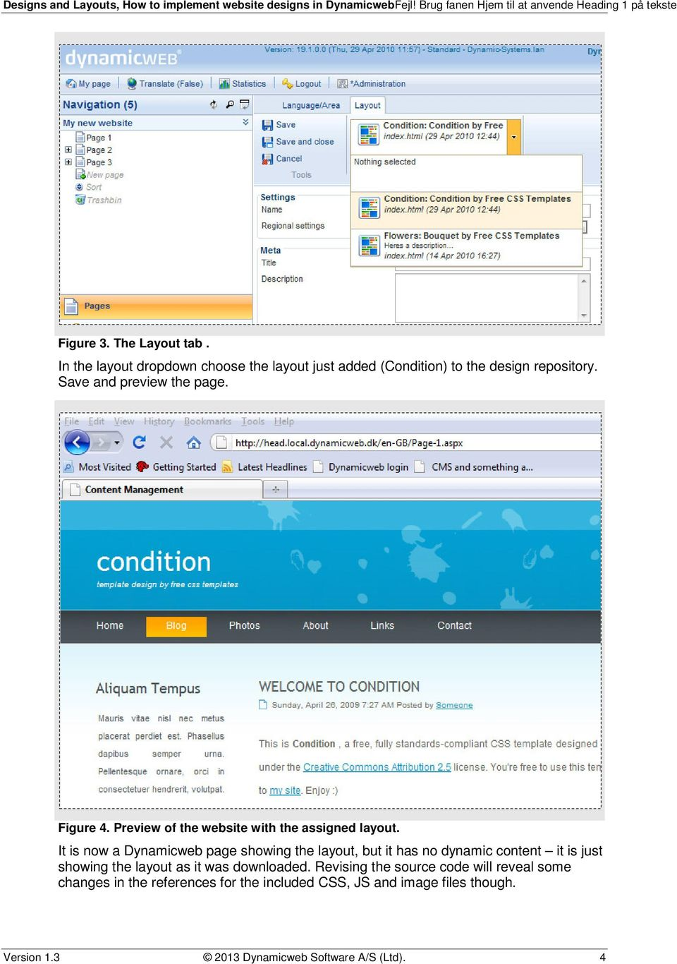 It is now a Dynamicweb page showing the layout, but it has no dynamic content it is just showing the layout as it was