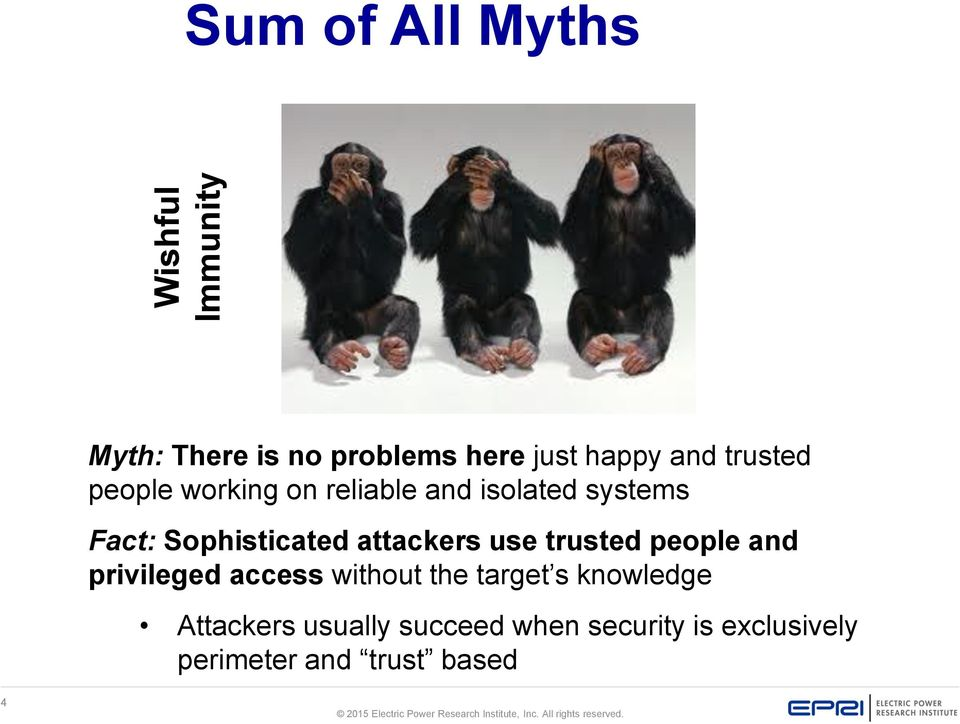attackers use trusted people and privileged access without the target s