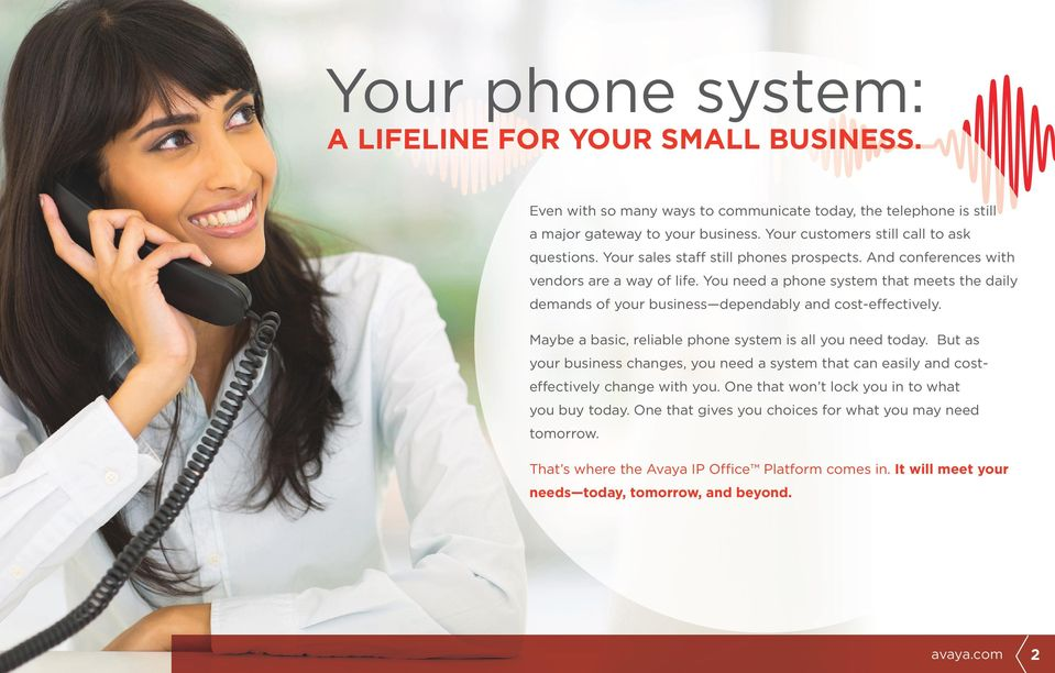 You need a phone system that meets the daily demands of your business dependably and cost-effectively. Maybe a basic, reliable phone system is all you need today.