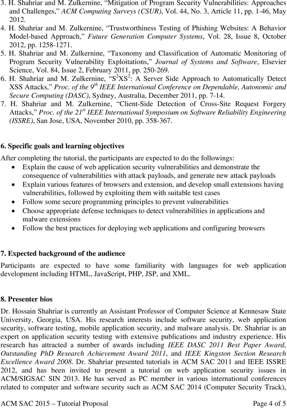 Zulkernine, Taxonomy and Classification of Automatic Monitoring of Program Security Vulnerability Exploitations, Journal of Systems and Software, Elsevier Science, Vol. 84, Issue 2, February 2011, pp.