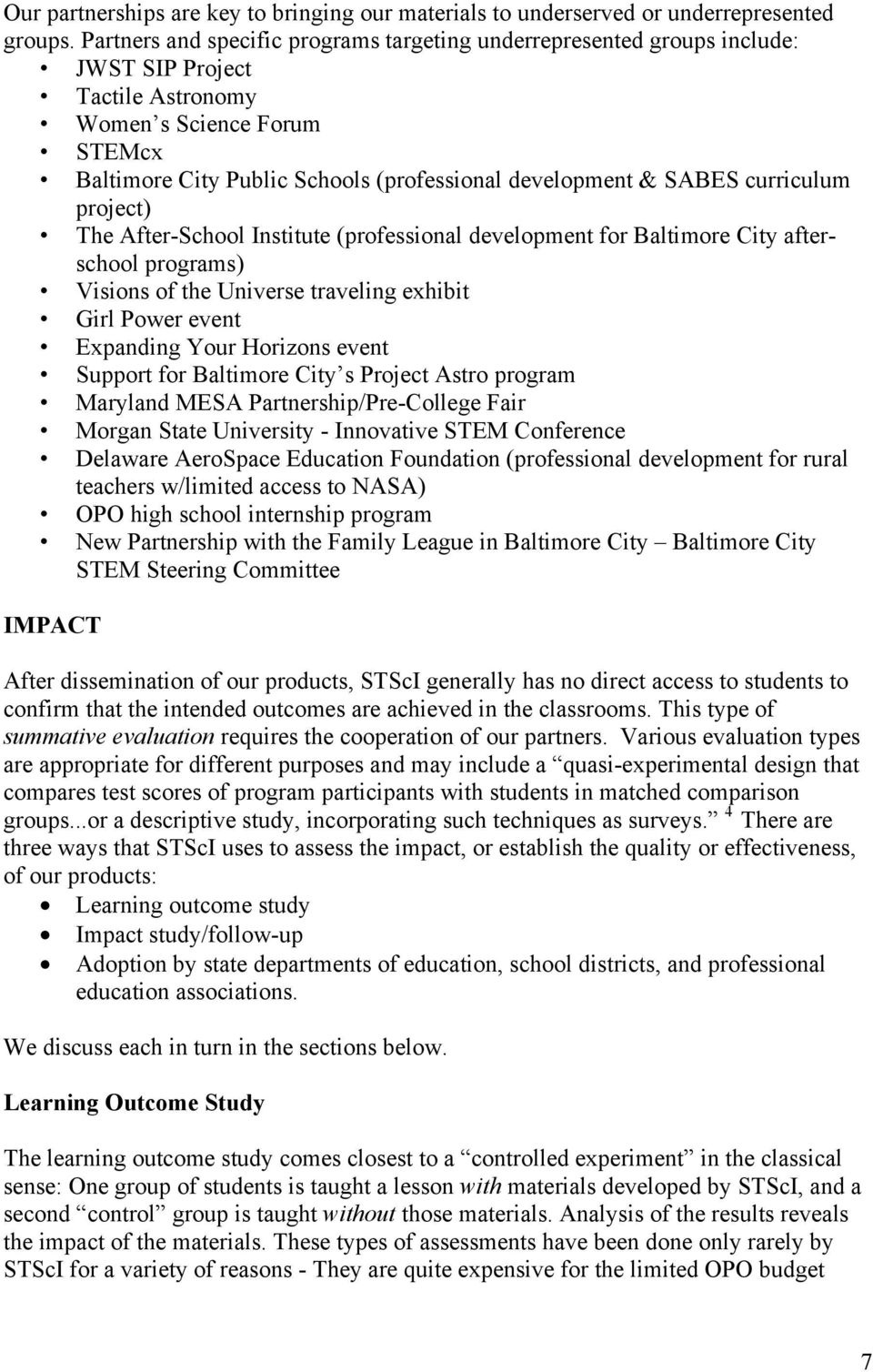SABES curriculum project) The After-School Institute (professional development for Baltimore City afterschool programs) Visions of the Universe traveling exhibit Girl Power event Expanding Your