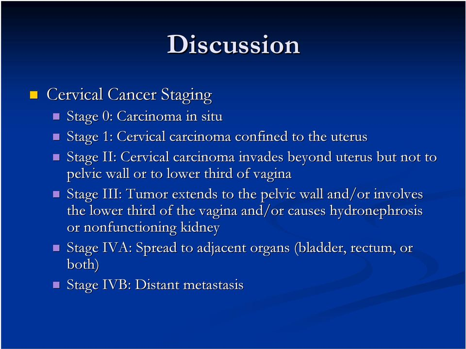Tumor extends to the pelvic wall and/or involves the lower third of the vagina and/or causes hydronephrosis or