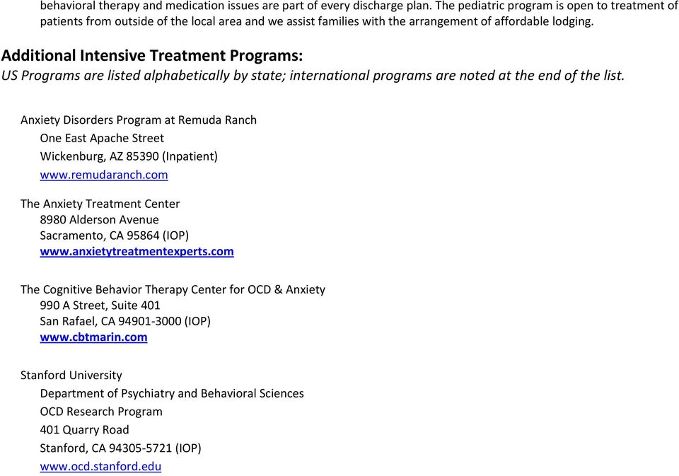 Additional Intensive Treatment Programs: US Programs are listed alphabetically by state; international programs are noted at the end of the list.