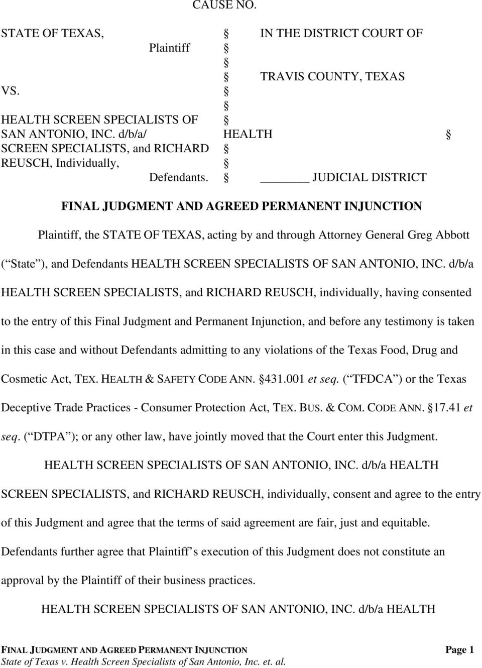 JUDICIAL DISTRICT FINAL JUDGMENT AND AGREED PERMANENT INJUNCTION Plaintiff, the STATE OF TEXAS, acting by and through Attorney General Greg Abbott ( State ), and Defendants HEALTH SCREEN SPECIALISTS