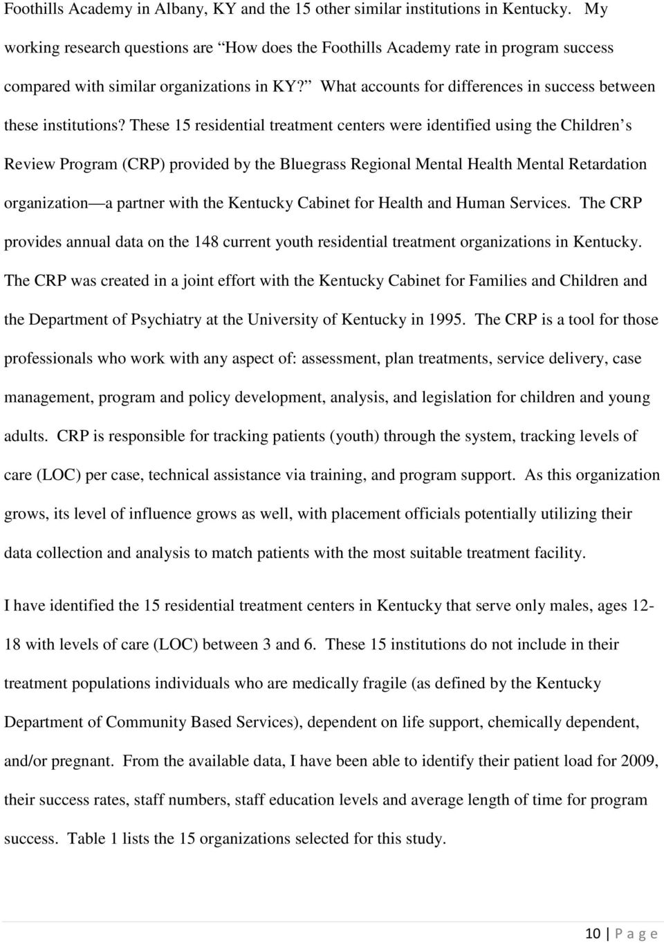 These 15 residential treatment centers were identified using the Children s Review Program (CRP) provided by the Bluegrass Regional Mental Health Mental Retardation organization a partner with the