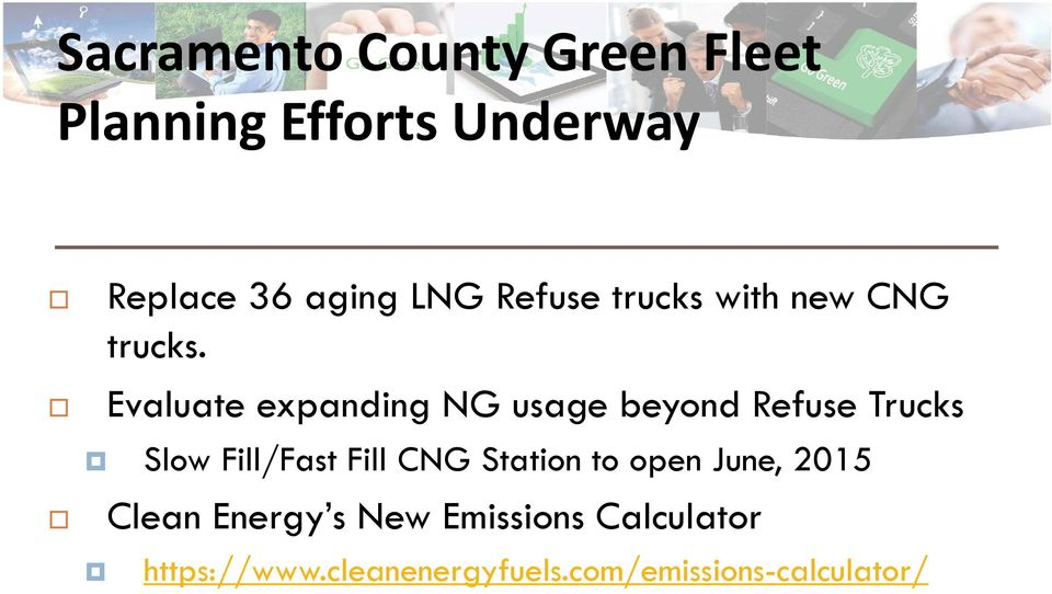 Evaluate expanding NG usage beyond Refuse Trucks Slow Fill/Fast Fill CNG