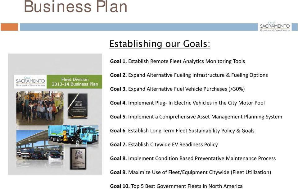 Implement Plug In Electric Vehicles in the City Motor Pool Goal 5. Implement a Comprehensive Asset Management Planning System Goal 6.