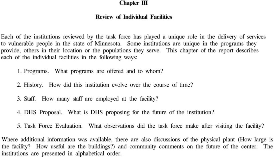 This chapter of the report describes each of the individual facilities in the following ways: 1. Programs. What programs are offered and to whom? 2. History.
