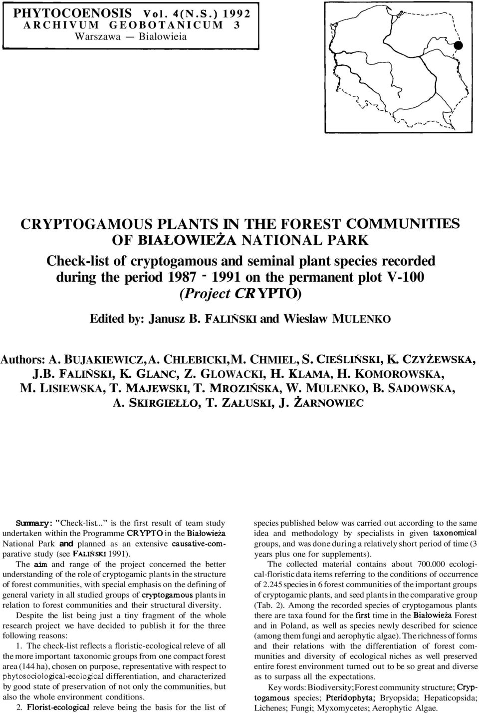 recorded during the period 1987-1991 on the permanent plot V-100 (Project CR YPTO) Edited by: Janusz B. FALINSKI and Wieslaw MULENKO Authors: A. BUJAKIEWICZ, A. CHLEBICKI, M. CHMIEL, S. CIESLISSKI, K.