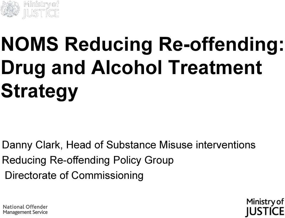 Clark, Head of Substance Misuse interventions Reducing
