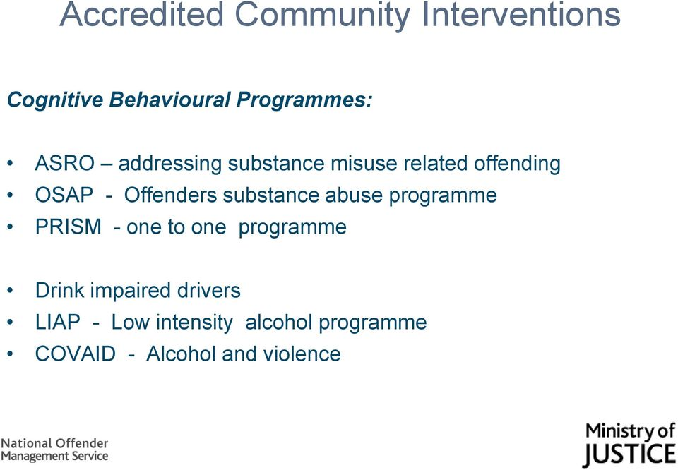 substance abuse programme PRISM - one to one programme Drink impaired
