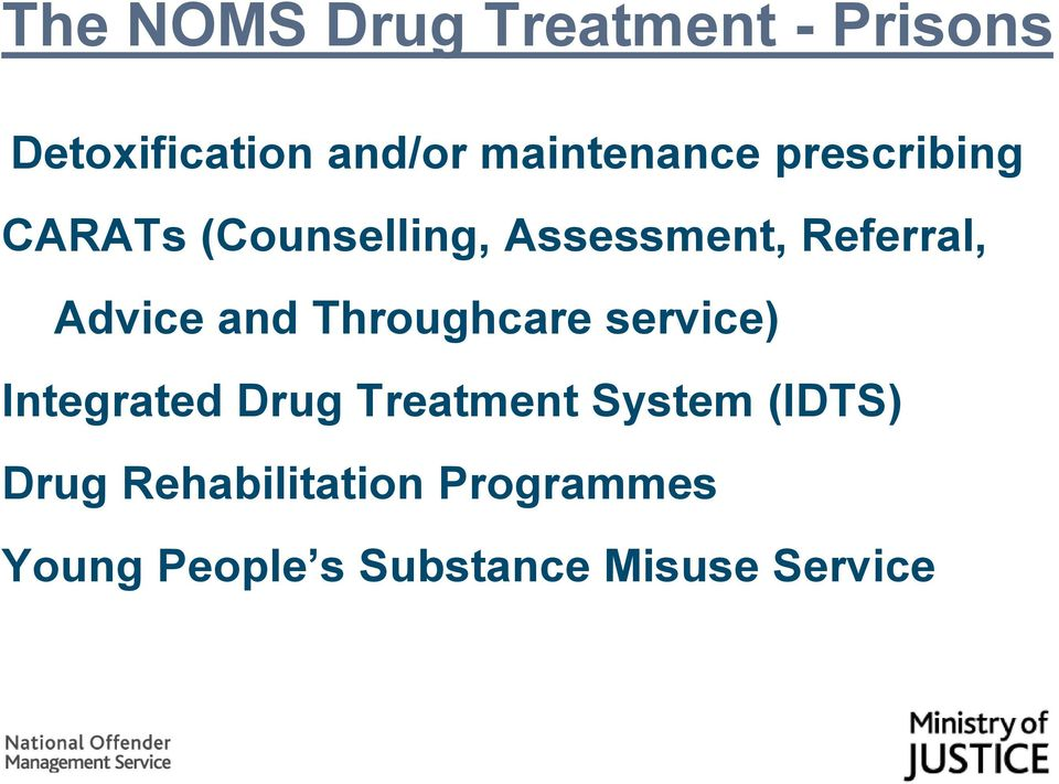 Advice and Throughcare service) Integrated Drug Treatment System