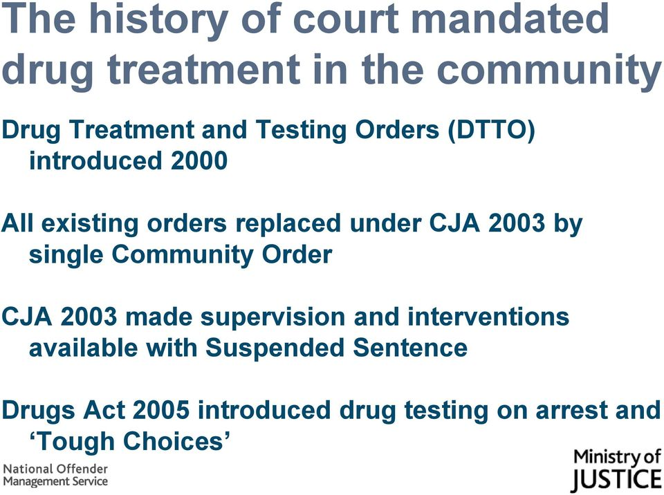 by single Community Order CJA 2003 made supervision and interventions available