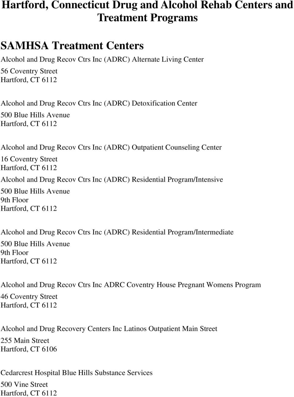 Residential Program/Intensive 500 Blue Hills Avenue 9th Floor Alcohol and Drug Recov Ctrs Inc (ADRC) Residential Program/Intermediate 500 Blue Hills Avenue 9th Floor Alcohol and Drug Recov Ctrs Inc