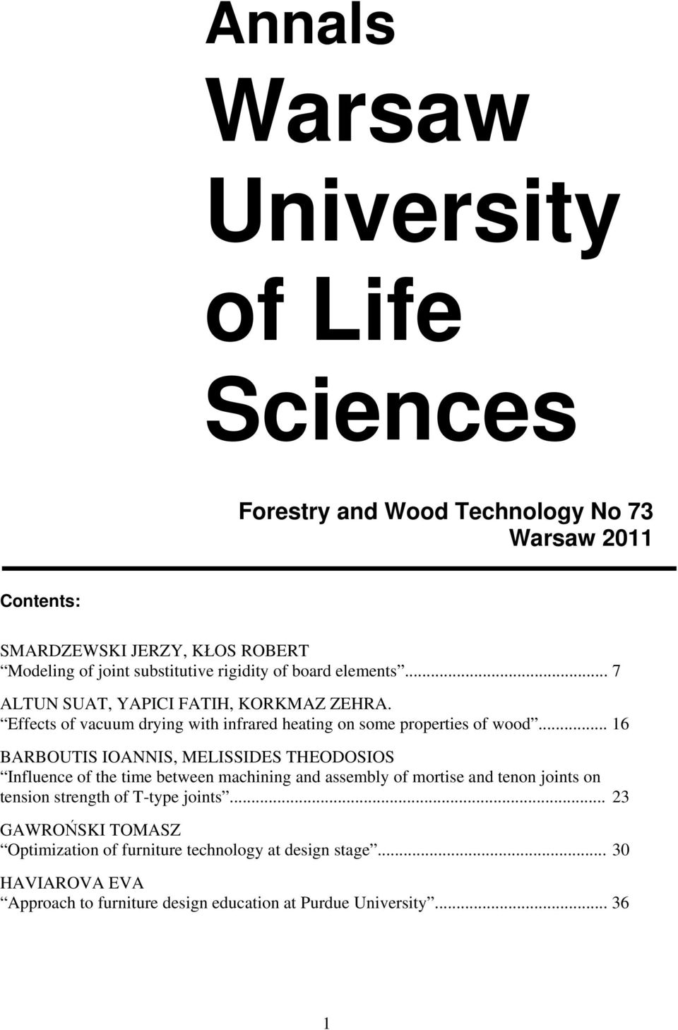 Effects of vacuum drying with infrared heating on some properties of wood.