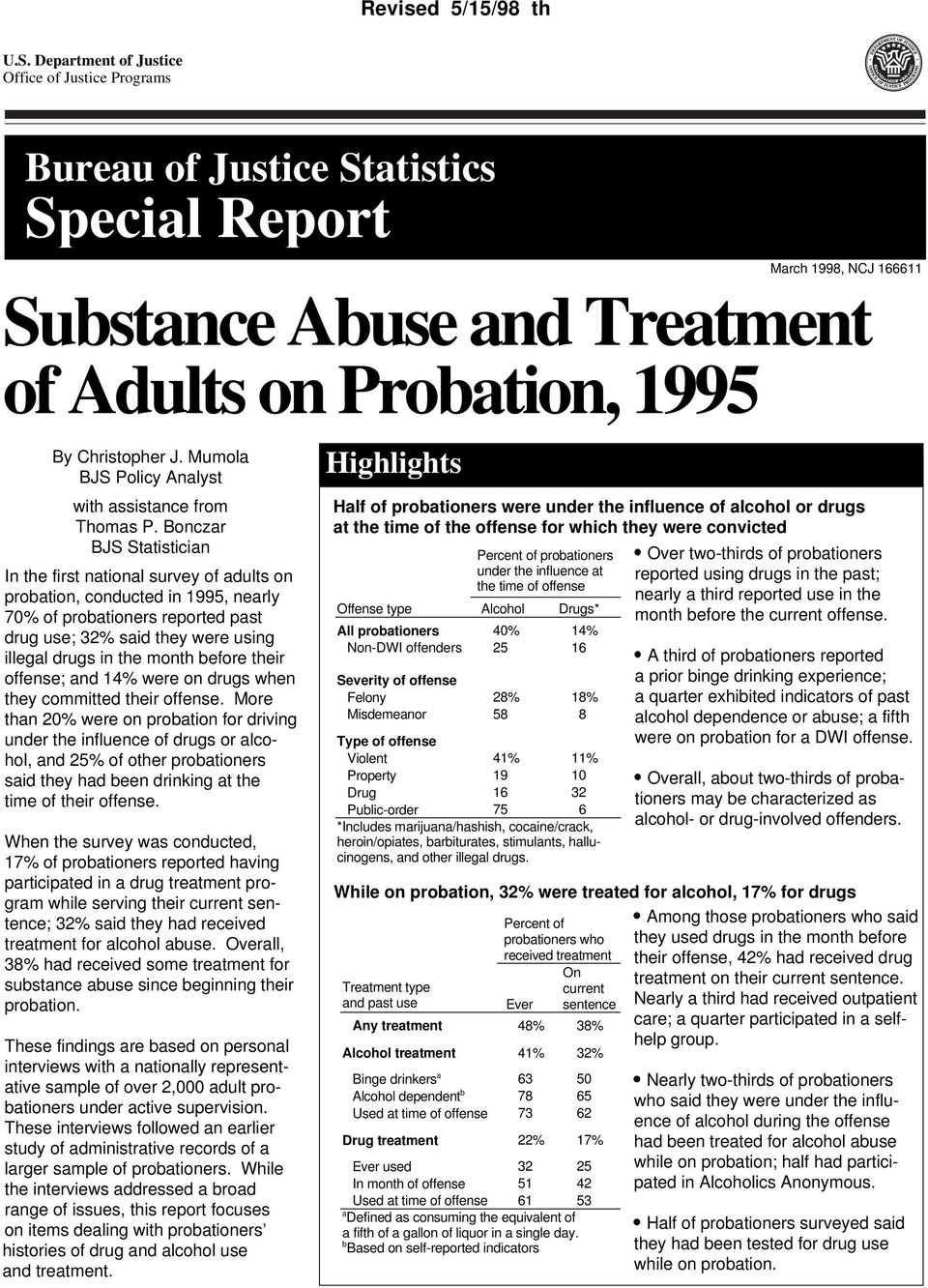 Bonczar BJS Statistician In the first national survey of adults on probation, conducted in 1995, nearly 70% of probationers reported past drug use; 32% said they were using illegal drugs in the month