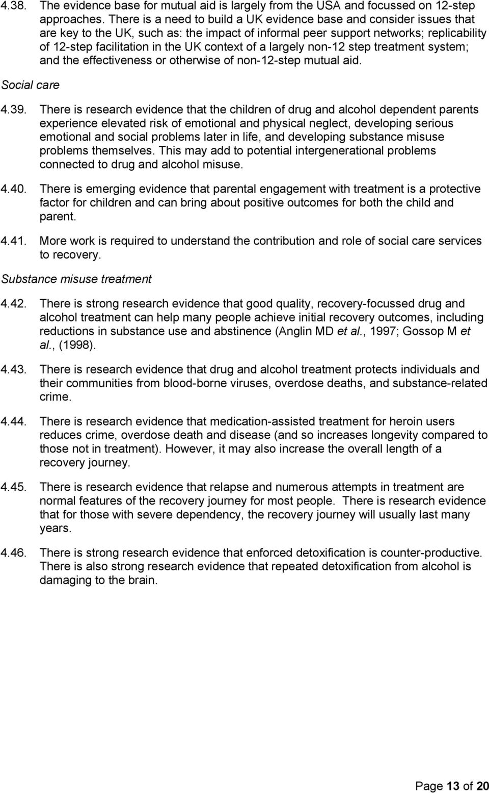 of a largely non-12 step treatment system; and the effectiveness or otherwise of non-12-step mutual aid. Social care 4.39.
