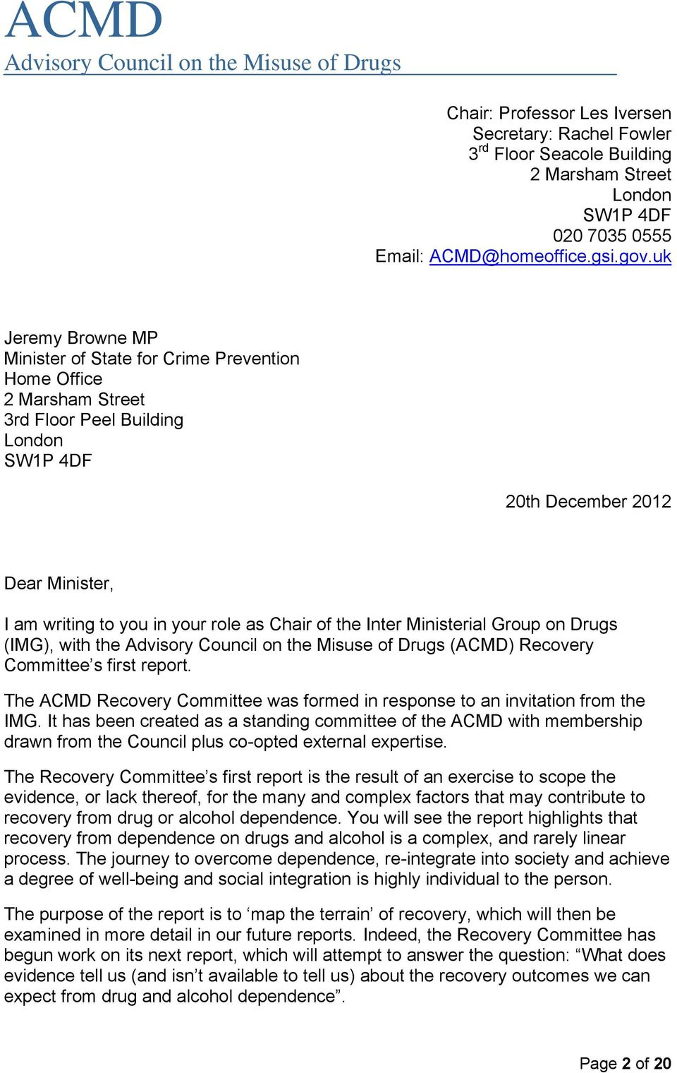uk Jeremy Browne MP Minister of State for Crime Prevention Home Office 2 Marsham Street 3rd Floor Peel Building London SW1P 4DF 20th December 2012 Dear Minister, I am writing to you in your role as