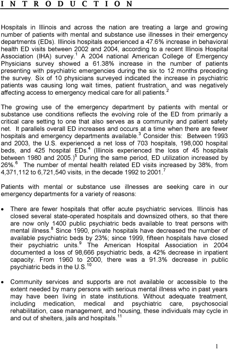 1 A 2004 national American College of Emergency Physicians survey showed a 61.
