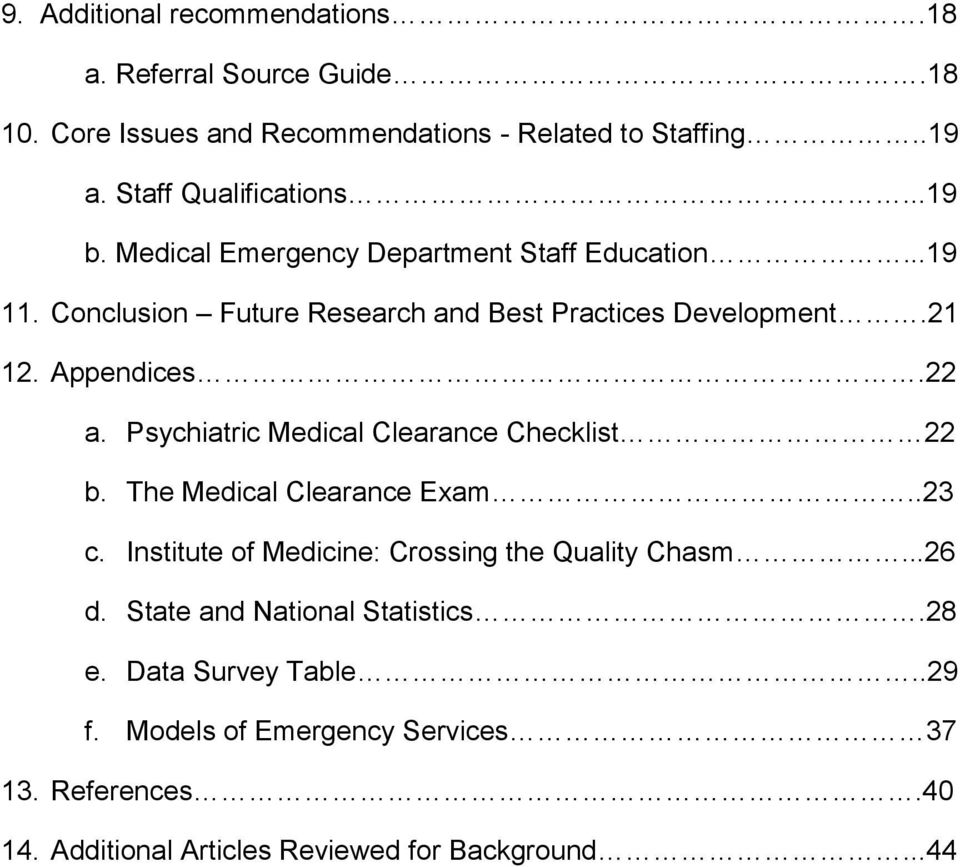 Psychiatric Medical Clearance Checklist 22 b. The Medical Clearance Exam..23 c. Institute of Medicine: Crossing the Quality Chasm...26 d.