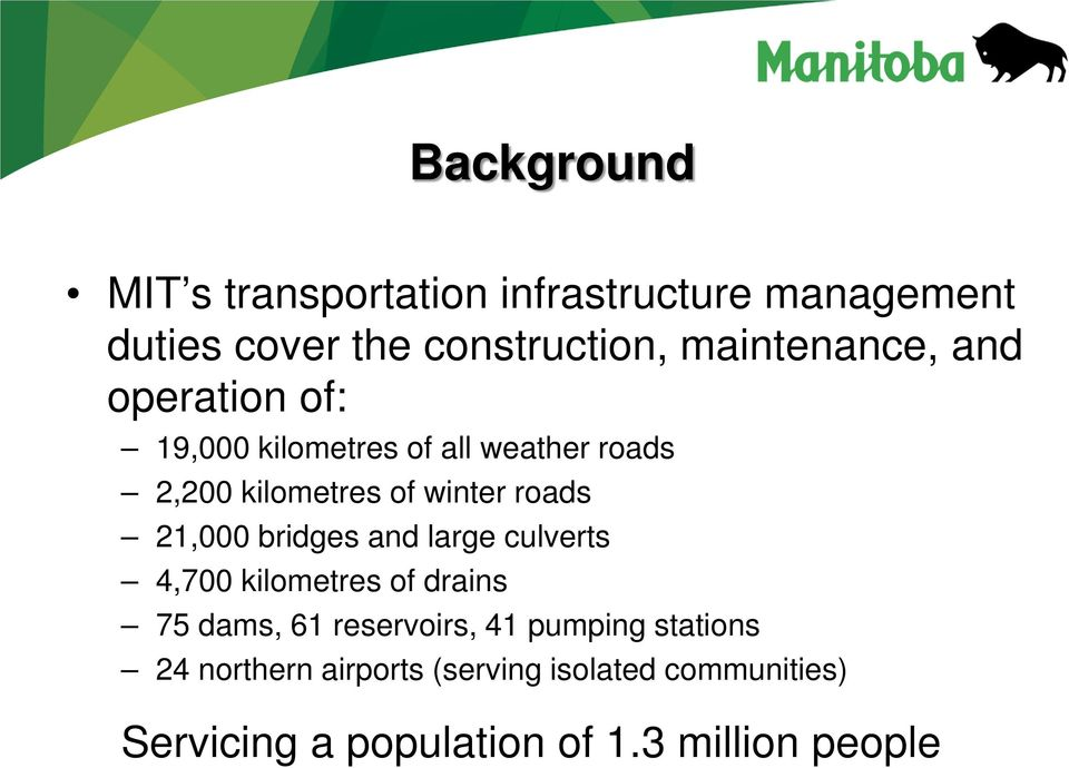 roads 21,000 bridges and large culverts 4,700 kilometres of drains 75 dams, 61 reservoirs, 41
