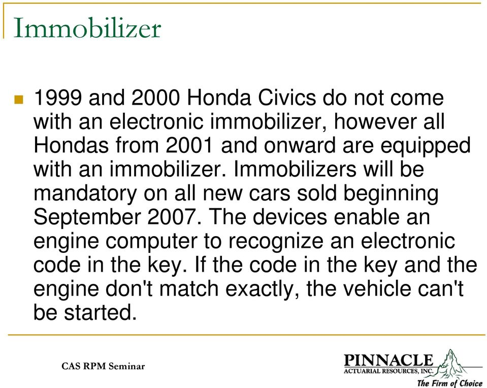 Immobilizers will be mandatory on all new cars sold beginning September 2007.