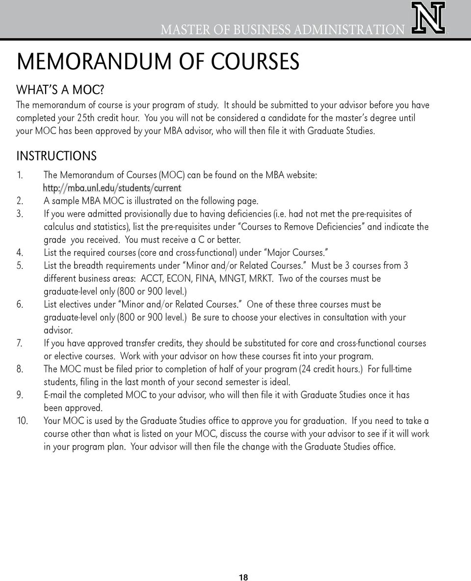 The Memorandum of Courses (MOC) can be found on the MBA website: http://mba.unl.edu/students/current 2. A sample MBA MOC is illustrated on the following page. 3.