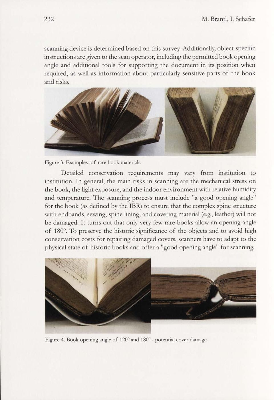 well as informacion about particularly sensitive parts of the book and risks. Figure 3. Examples of rare book materials. D etailed conservation requirements may vary from institution to institution.