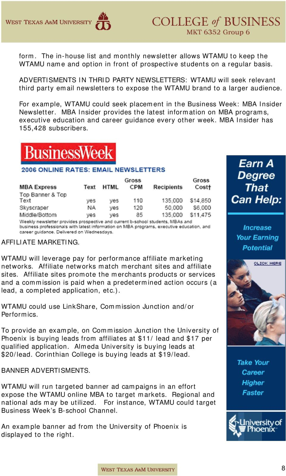 For example, WTAMU could seek placement in the Business Week: MBA Insider Newsletter.