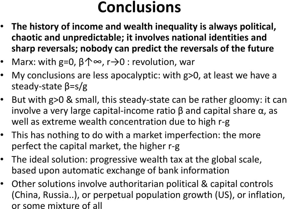 can involve a very large capital-income ratio β and capital share α, as well as extreme wealth concentration due to high r-g This has nothing to do with a market imperfection: the more perfect the