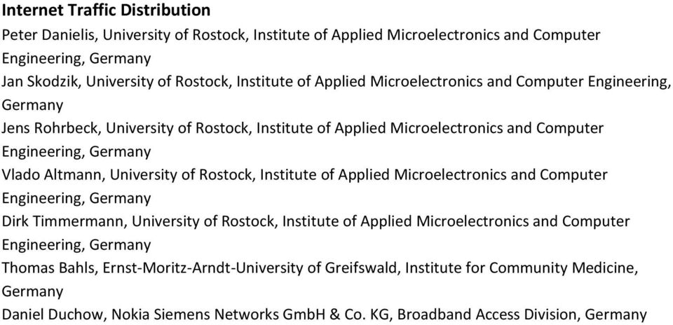 University of Rostock, Institute of Applied Microelectronics and Computer Engineering, Germany Dirk Timmermann, University of Rostock, Institute of Applied Microelectronics and Computer
