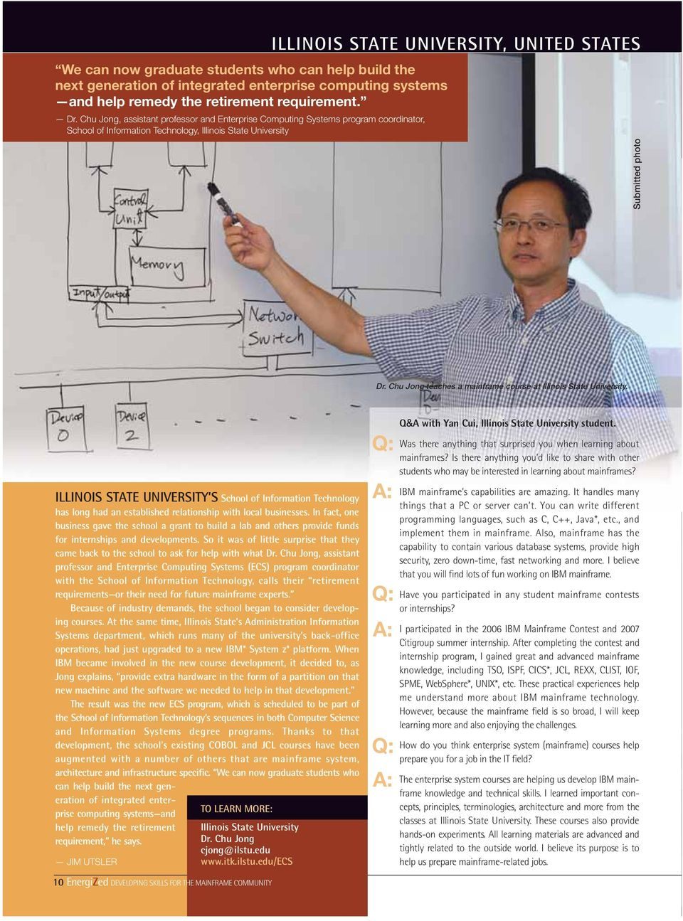 Chu Jong teaches a mainframe course at Illinois State University. ILLINOIS STATE UNIVERSITY S School of Information Technology has long had an established relationship with local businesses.