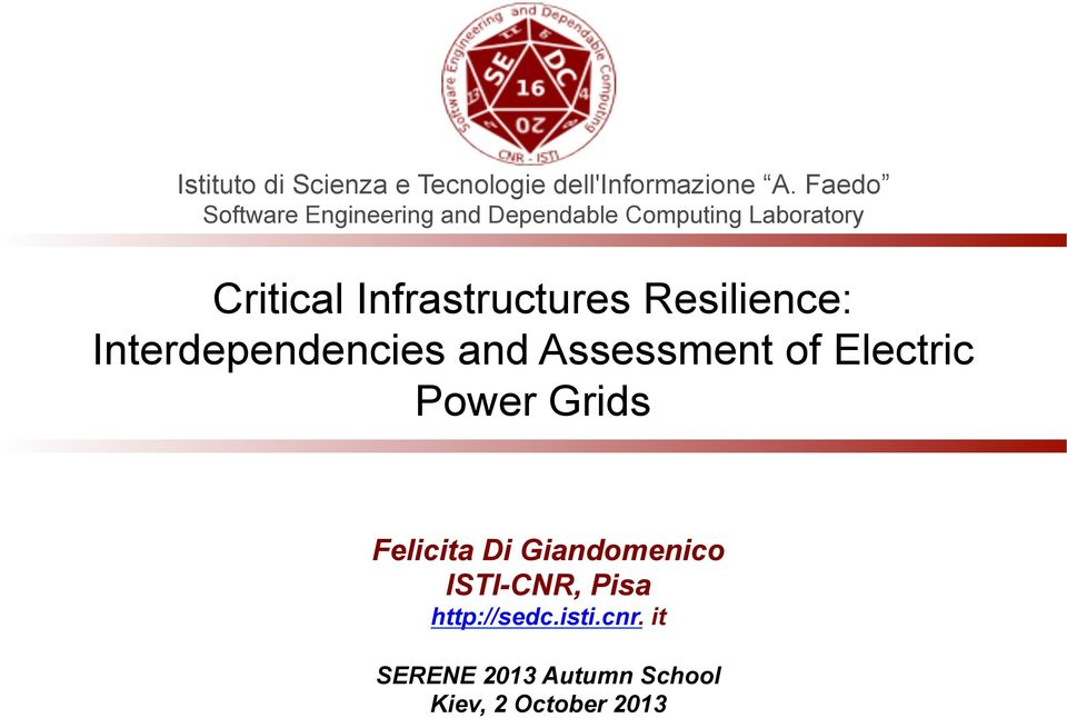 Infrastructures Resilience: Interdependencies and Assessment of Electric Power