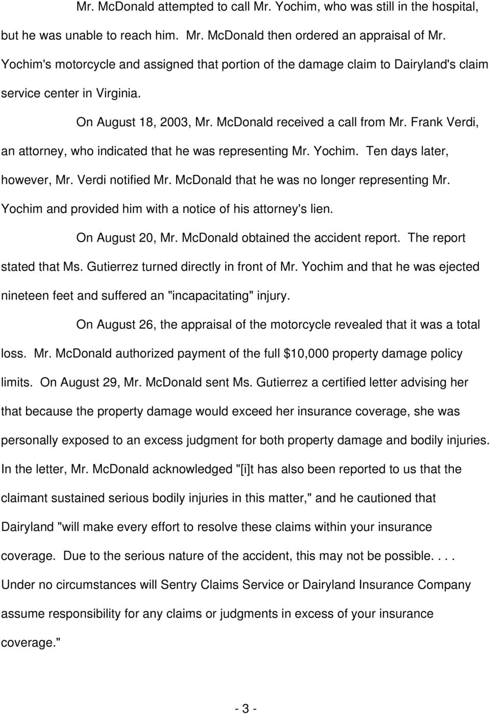 Frank Verdi, an attorney, who indicated that he was representing Mr. Yochim. Ten days later, however, Mr. Verdi notified Mr. McDonald that he was no longer representing Mr.