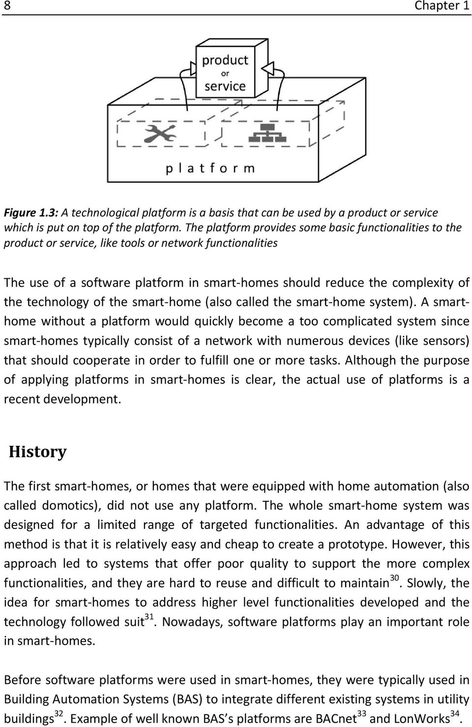 technology of the smart-home (also called the smart-home system).