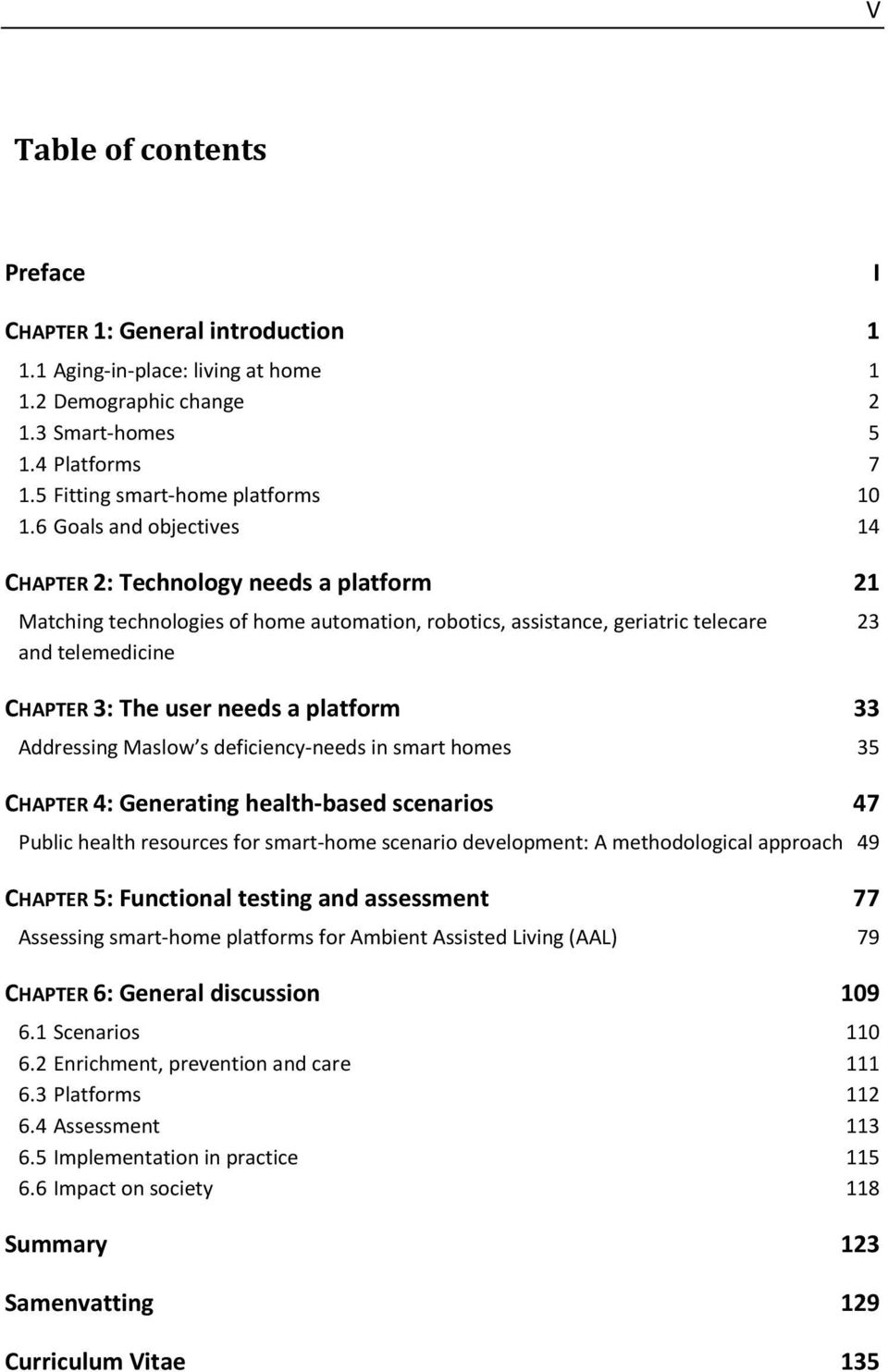 platform 33 Addressing Maslow s deficiency-needs in smart homes 35 CHAPTER 4: Generating health-based scenarios 47 Public health resources for smart-home scenario development: A methodological