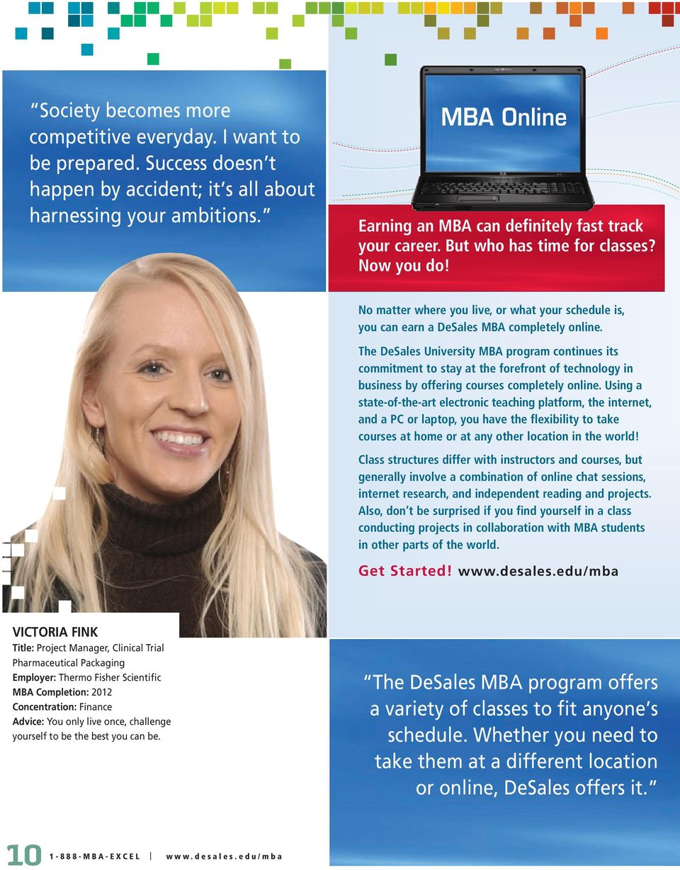 No matter where you live, or what your schedule is, you can earn a DeSales MBA completely online.