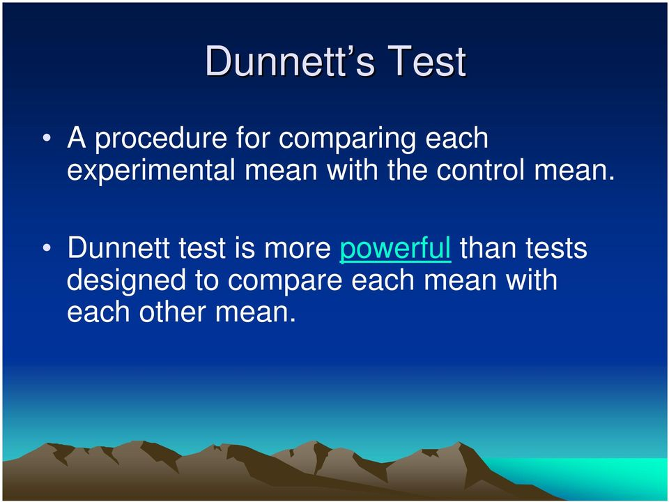 Dunnett test is more powerful than tests