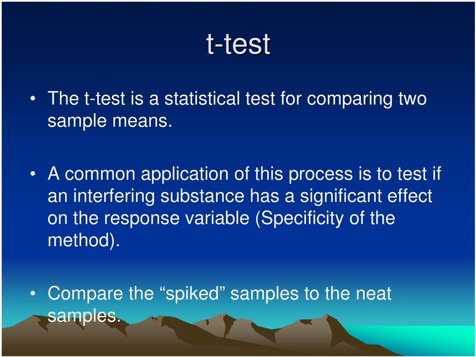 A common application of this process is to test if an interfering