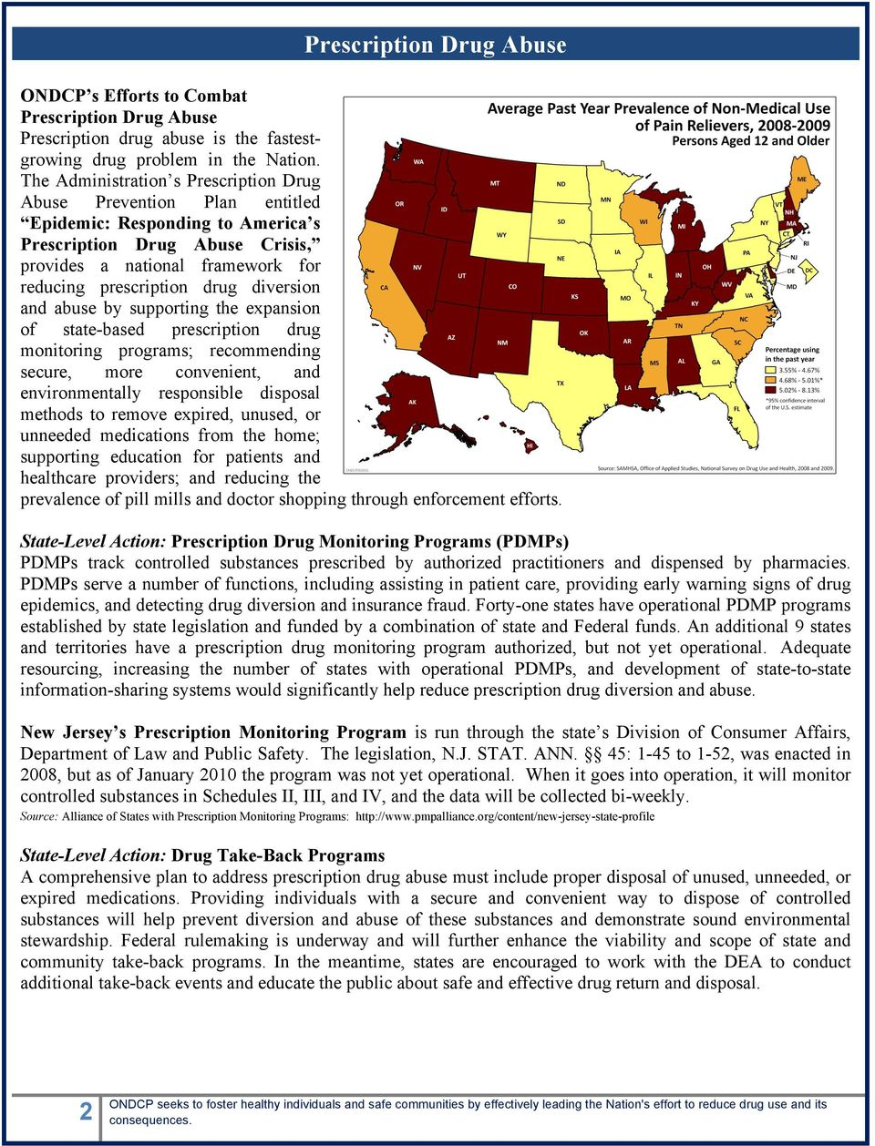diversion and abuse by supporting the expansion of state-based prescription drug monitoring programs; recommending secure, more convenient, and environmentally responsible disposal methods to remove