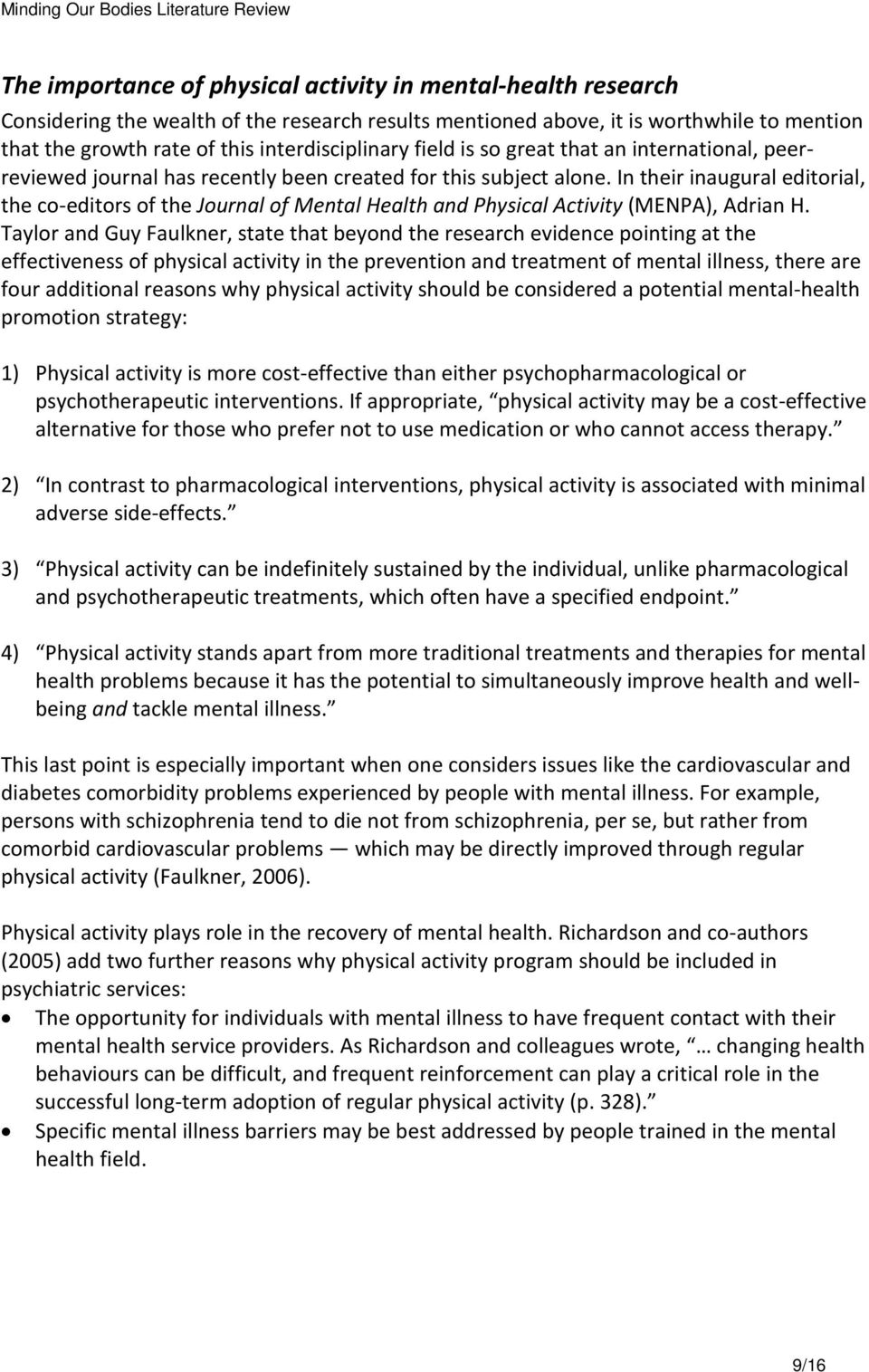 In their inaugural editorial, the co-editors of the Journal of Mental Health and Physical Activity (MENPA), Adrian H.