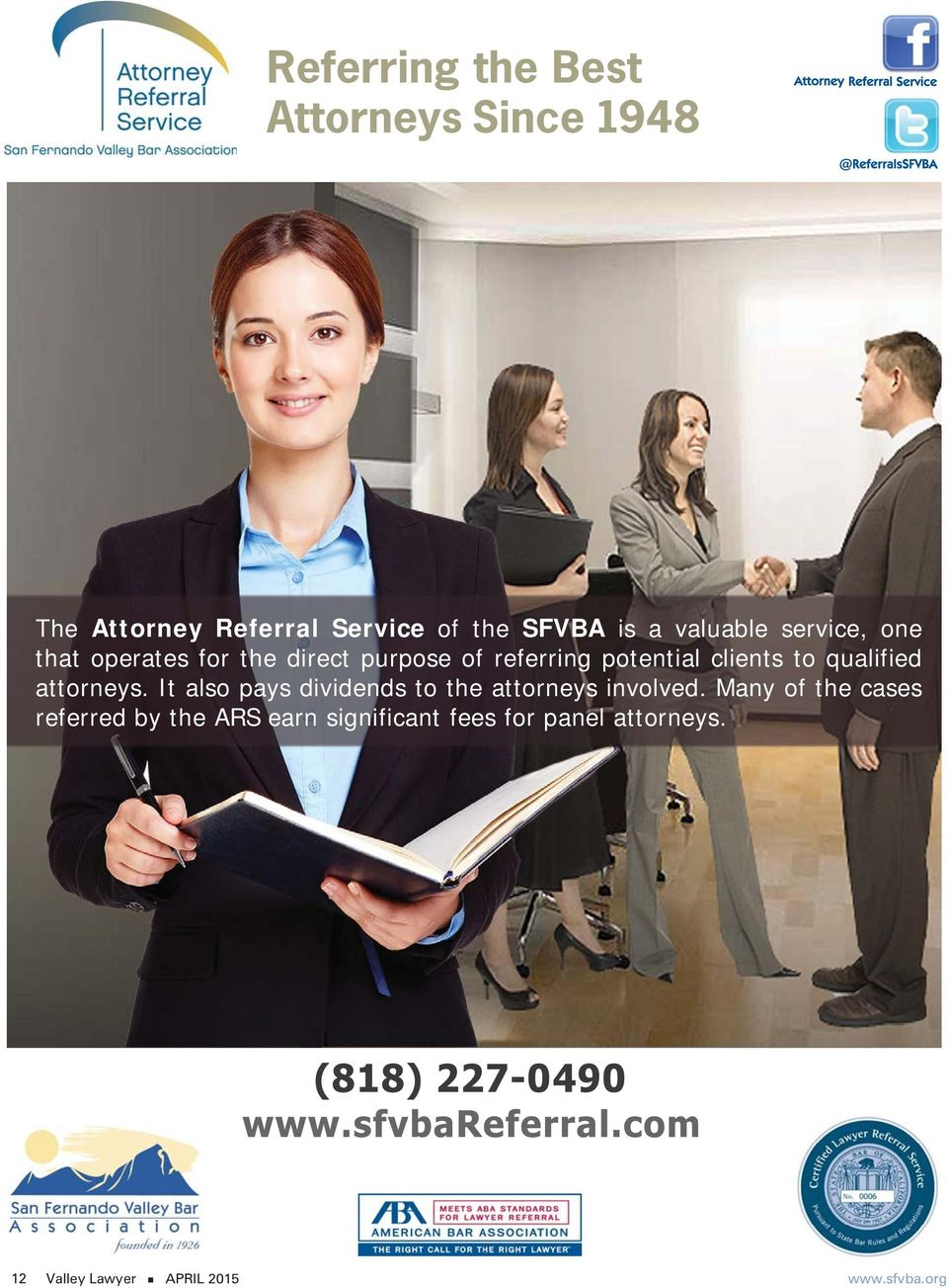 qualified attorneys. It also pays dividends to the attorneys involved.