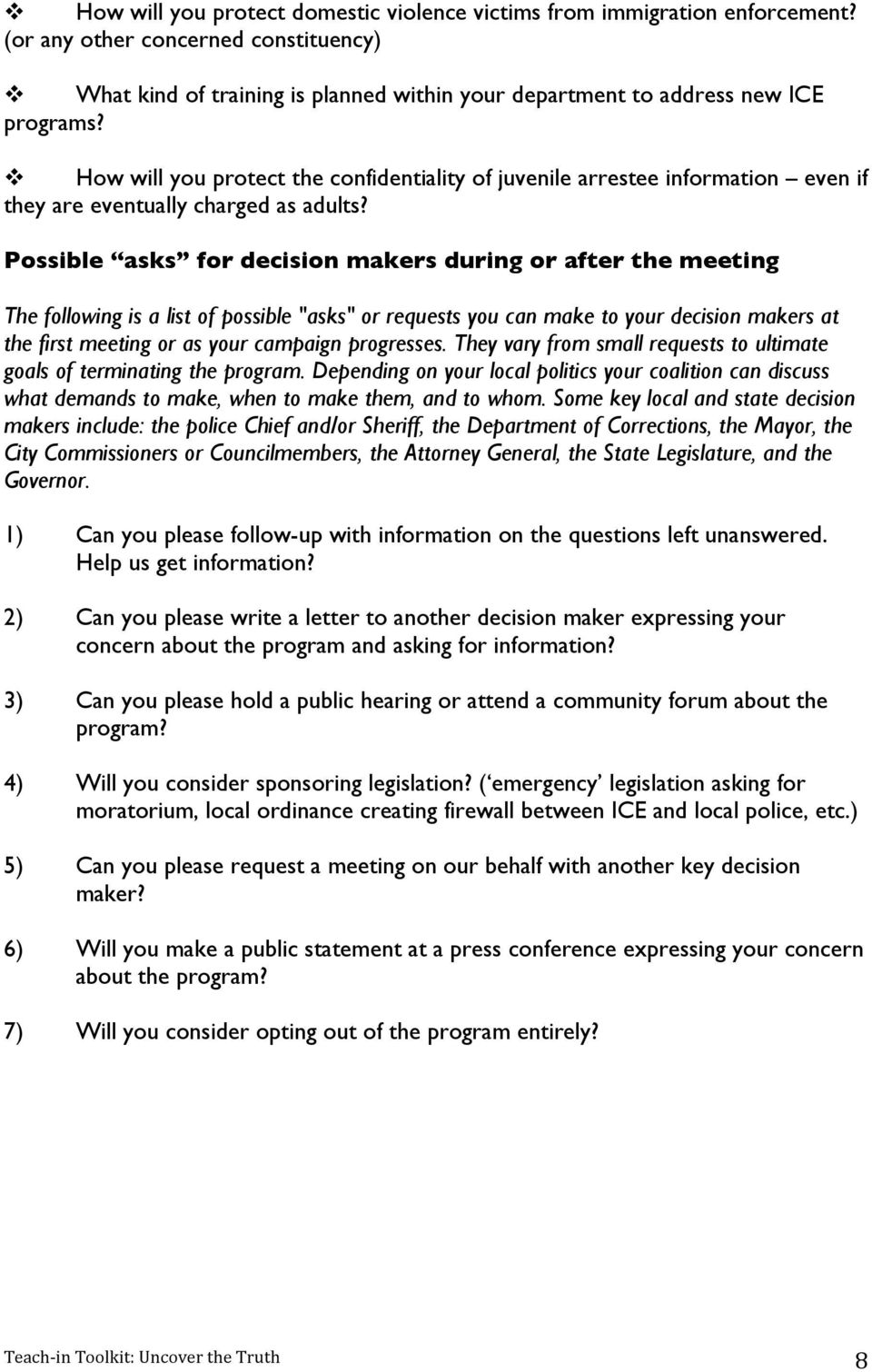 "Possible asks for decision makers during or after the meeting The following is a list of possible ""asks"" or requests you can make to your decision makers at the first meeting or as your campaign"