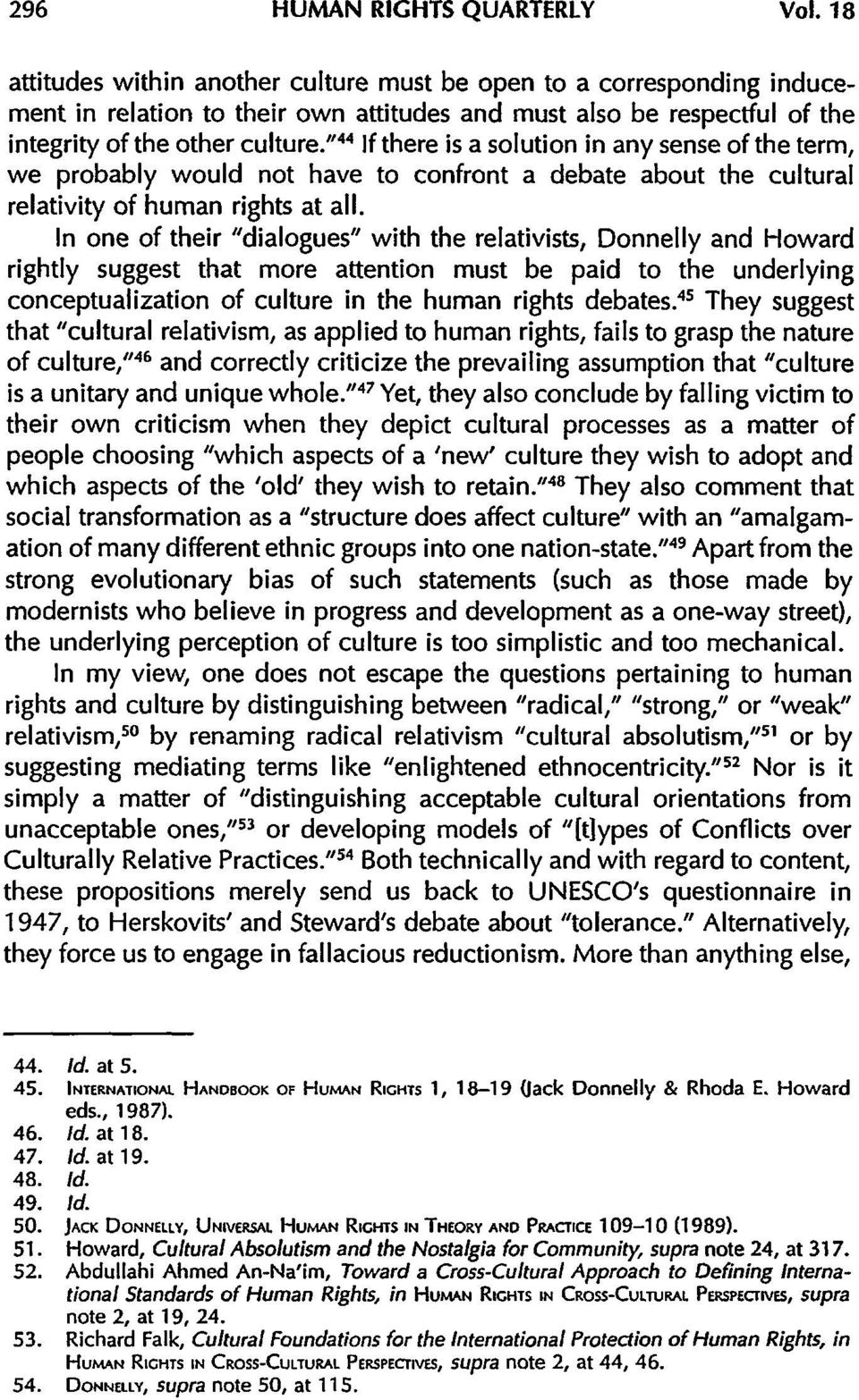 """44 If there is a solution in any sense of the term, we probably would not have to confront a debate about the cultural relativity of human rights at all."