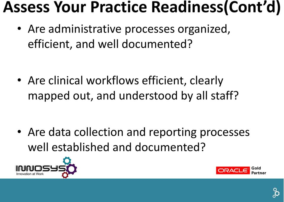 Are clinical workflows efficient, clearly mapped out, and